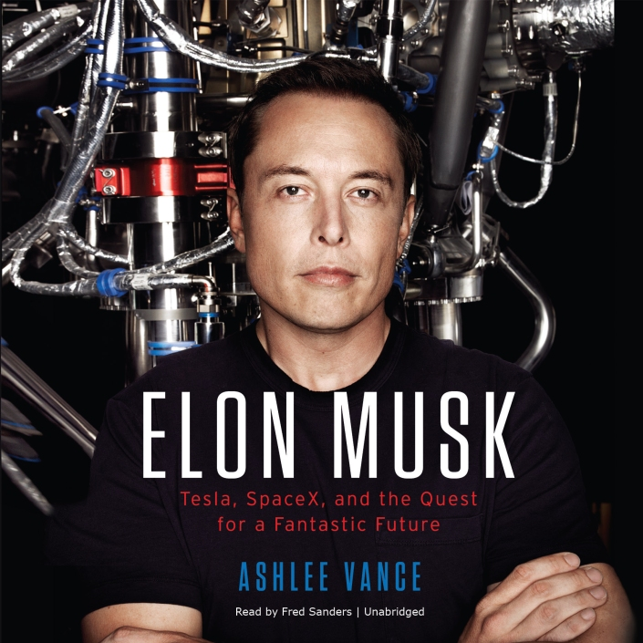 Elon Musk: Tesla SpaceX and the Quest for a Fantastic Future